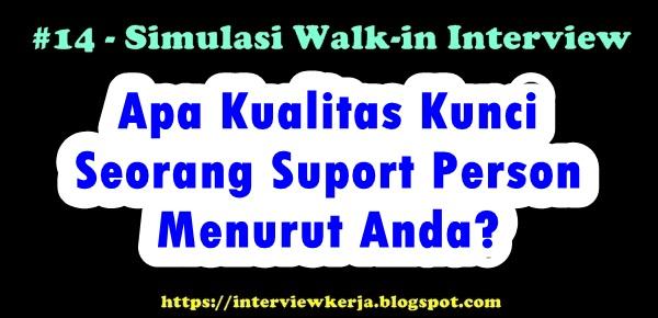 14 lowongan kerja walk interview pertanyaan wawancara