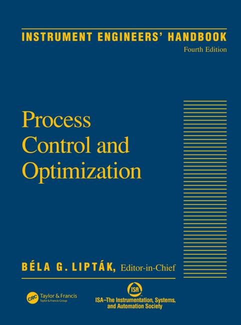Instrument Engineers,process optimization ,transmitters, controllers, valves, regulators, actuators, dampers, and other drives,advanced process control  ,instrument engineers handbook,heat treatment process pdf,process control engineer,advanced control,instrumentation engineering,control engineering