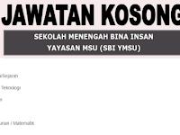 Kekosongan Terkini di Sekolah Menengah Bina Insan Yayasan MSU