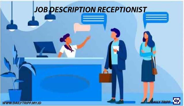 job desk receptionist, tugas receptionist hotel, job description receptionist, tugas reception, tugas dan tanggung jawab reception hotel, tugas receptionist dalam bahasa inggris, sebutkan tanggung jawab dari reception