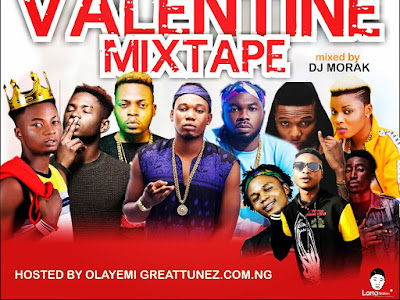 [Mixtape] Greattunes Valentine Mixtape By Dj Morak X Greattunes