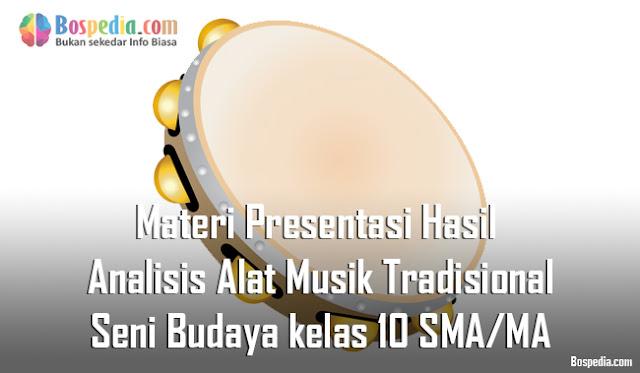 Materi Presentasi Hasil Analisis Alat Musik Tradisional Mapel Seni Budaya kelas 10 SMA/MA