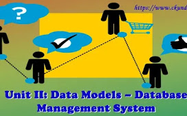Unit II: Data Models – Database Management System