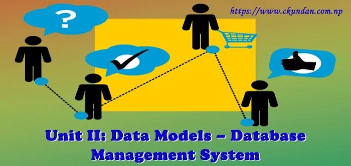 Unit II: Data Models – Database Management System