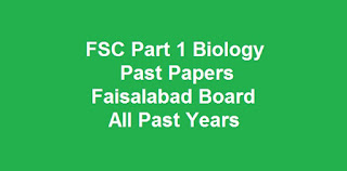 FSC Part 1 Biology Past Papers BISE Faisalabad Board Download All Past Years