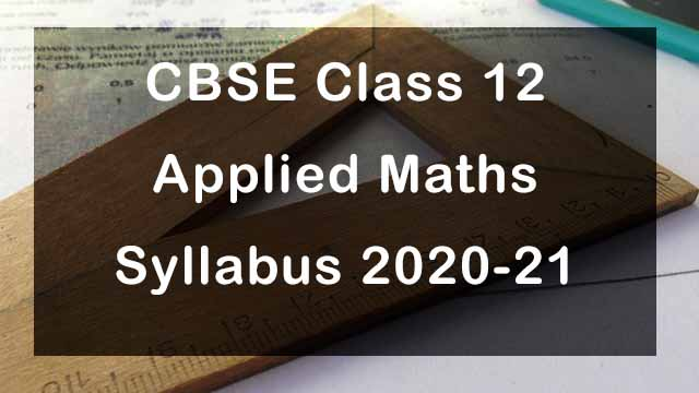 CBSE Class 12 Applied Maths Syllabus 2020-21
