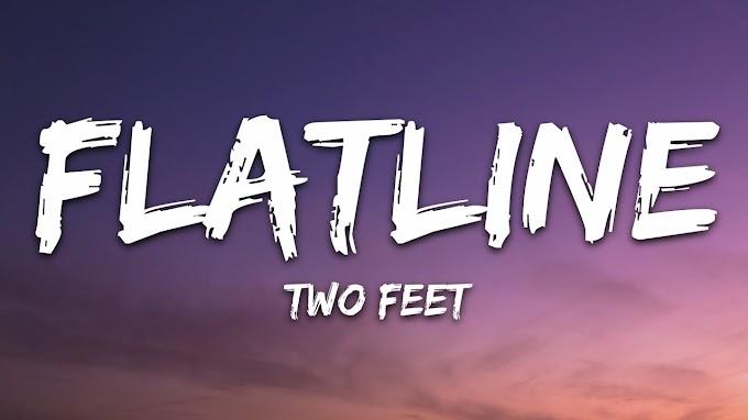 Two Feet - Flatline (Lyrics)