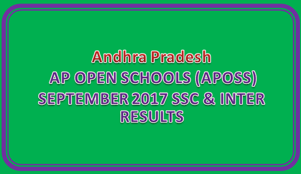AP OPEN SCHOOLS (APOSS) SEPTEMBER 2017 SSC & INTER RESULTS