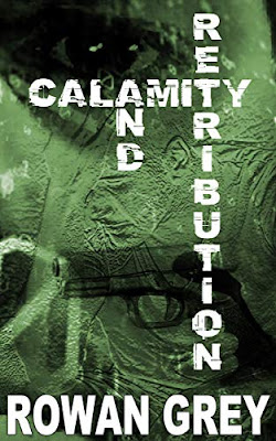 Calamity and Retribution by Rowan Grey