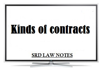 Kinds of Contracts - SRD Law Notes