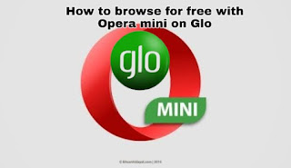 How To Browse For Free With Opera Mini On Glo