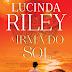Lançamento: A Irmã do Sol de Lucinda Riley