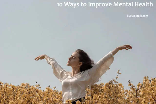 10 Effective Ways & Tips for Good Mental Health