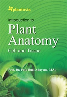 INTRODUCTION TO PLANT ANATOMY; CELL AND TISSUE