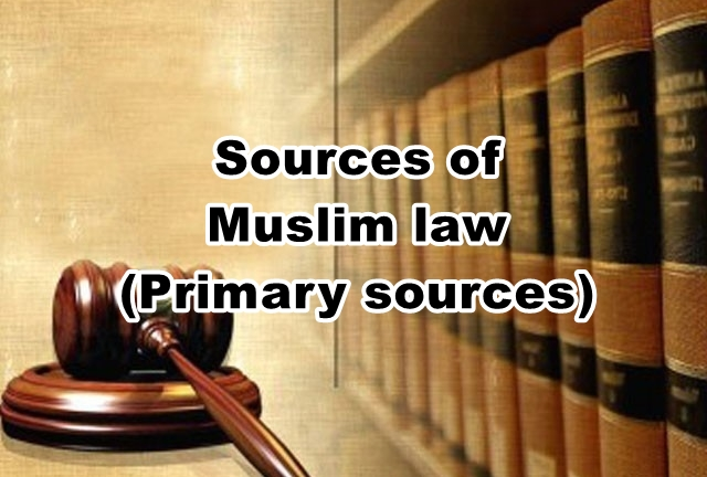 Sources of Muslim law (Primary sources)