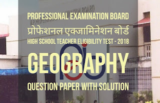 [Geography**] Question Paper With Solution | High School Teacher Eligibility Test  2018-19 | MP PEB Vyapam