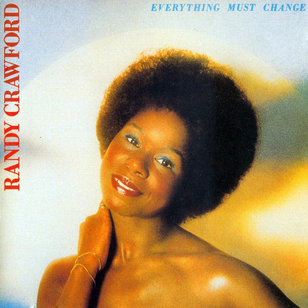 Mood du jour Everything Must Change Randy Crawford La Muzic de Lady