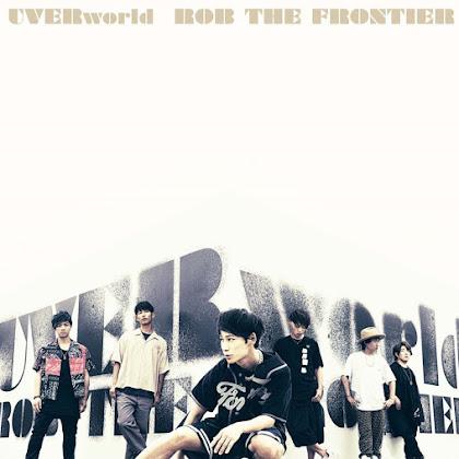 UVERworld - ROB THE FRONTIER「Lirik & Terjemahan」