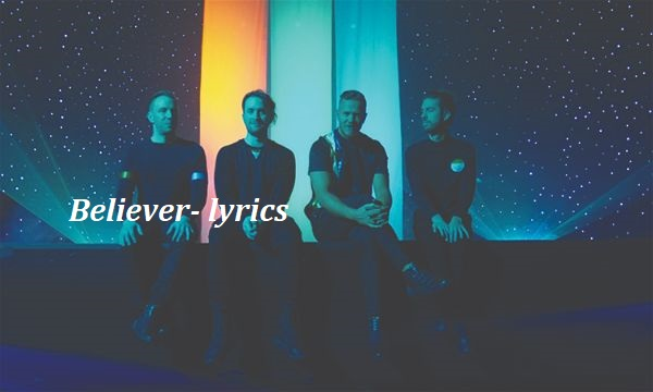 Believer Lyrics- Imagine Dragons - meaning in hindi