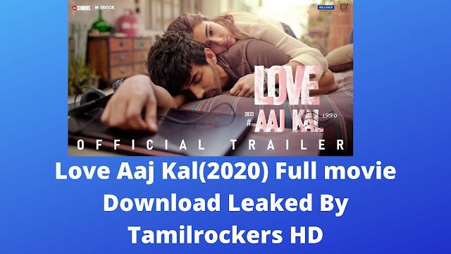 Love Aaj Kal(2020) Full movie Download Leaked By Tamilrockers HD