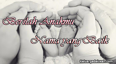 Berilah Anakmu Nama yang Baik