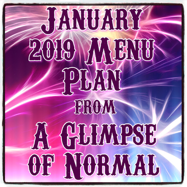 Here is a simple menu plan that you can follow for the month of January (or any month) from A Glimpse of Normal.