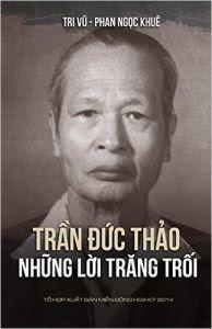 Trần Đức Thảo: Những Lời Trăng Trối - Tri Vũ, Phan Ngọc Khuê
