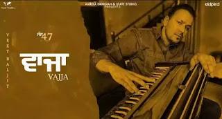 VAJJA Lyrics - Veet Baljit   Latest Punjabi Song 2021