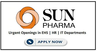 Urgent Job openings for HR / IT / EHS Departments @ Sun Pharmaceuticals