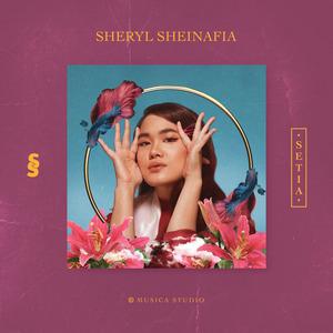 Sheryl Sheinafia - Setia
