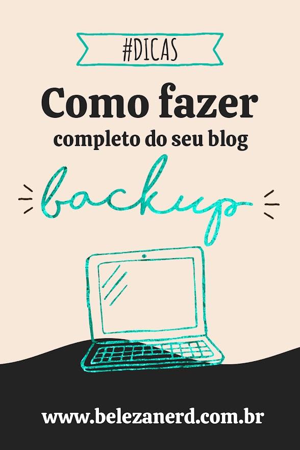 como fazer um backup completo do seu blog blogger