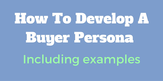 How To Develop A Buyer Persona (B2C) Including Examples
