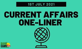 Current Affairs One-Liner: 1st July 2021