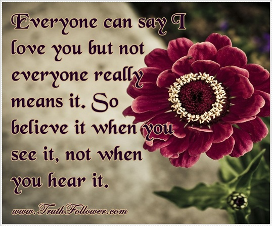 Everyone can say I love you but not everyone really means it