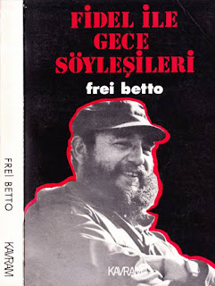 Frei Betto - Fidel ile Gece Söyleşileri