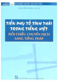 Tiền Phụ Tố Tình Thái Trong Tiếng Việt - Đối Chiếu Chuyển Dịch Sang Tiếng Pháp - Nguyễn Ngọc Lưu Ly