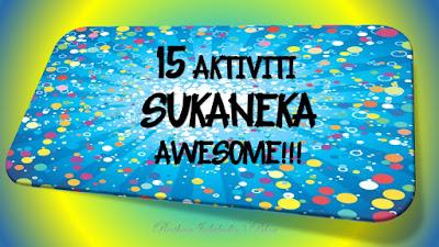 15 Aktiviti Sukaneka yang AWESOME!