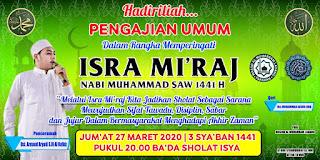 Hadirilah Pengajian Umum Dalam Rangka Memperingati Isra Mir'aj Nabi Muhammad SAW 1441H 20200327 - Kajian Islam Tarakan