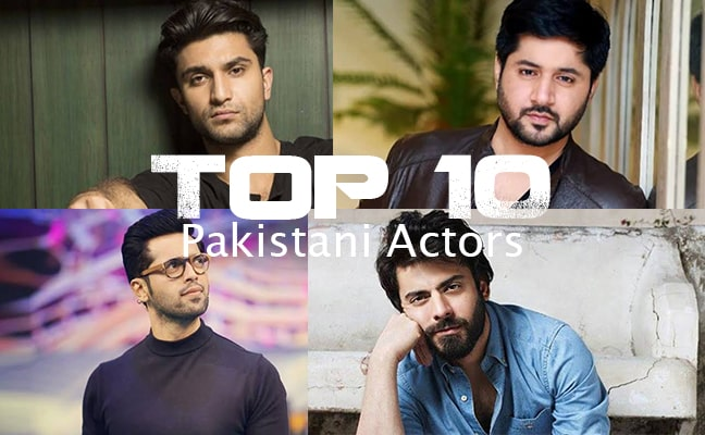 ahad raza meer, ahsan khan, bilal abbass, fahad mustafa, fawad khan, humayun saeed, imran abbass, imran ashraf awan, pakistani actors, shan, top 10, top 10 pakistani actors, zahid ahmed,