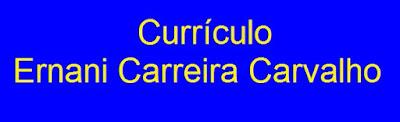Currículo Ernani Carreira Carvalho