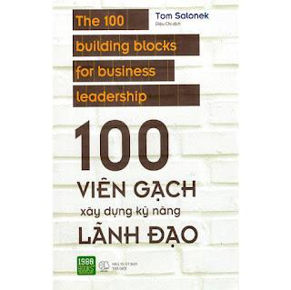 Cuốn Sách Rất Hay Về Các Kỹ Thuật Thực Hành Và Chiến Lược Quản Lý Doanh Nghiệp: 100 Viên Gạch Xây Dựng Kỹ Năng Lãnh Đạo ebook PDF-EPUB-AWZ3-PRC-MOBI