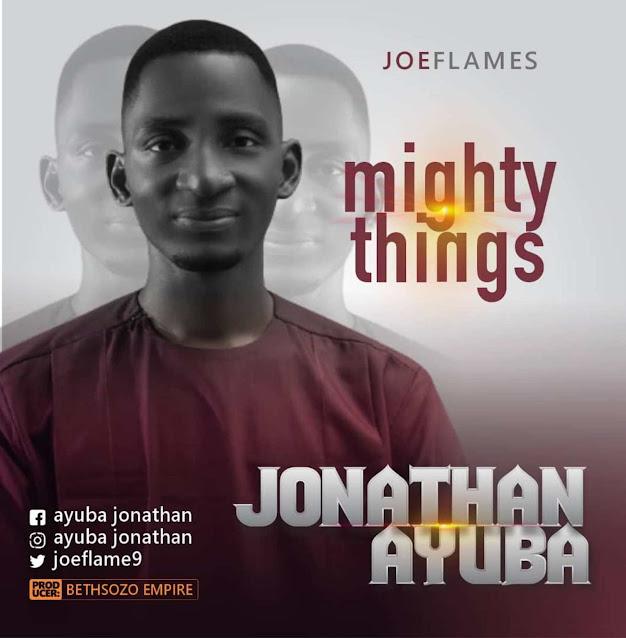 Audio: Joeflames – Mighty Things