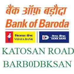 New IFSC Code Dena Bank of Baroda KATOSAN ROAD