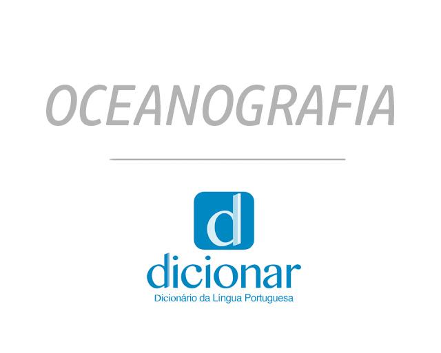 Significado de Oceanografia