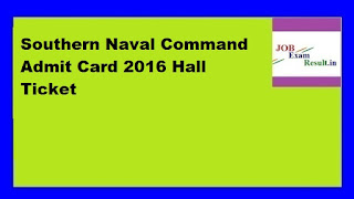 Southern Naval Command Admit Card 2016 Hall Ticket