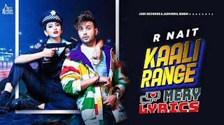 Kaali Range By R Nait - Lyrics
