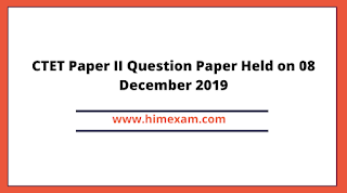 CTET Paper II Question Paper Held on 08 December 2019