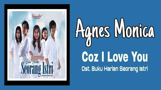 Lirik lagu Agnes Monica Coz I Love You Ost. Buku Harian Seorang Istri SCTV