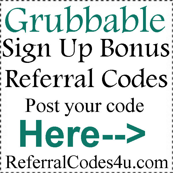 Grubbable App Referral Codes 2016-2017, Grubbable Coupons August, September, October