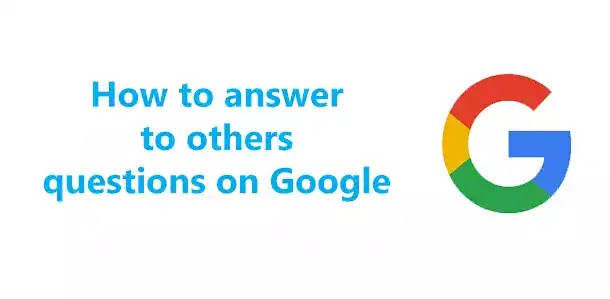 How to answer to others questions in Google - Easy tricks
